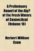 A Preliminary Report of the Alge of the Fresh Waters of Connecticut