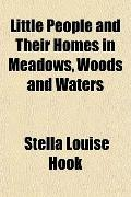 Little People and Their Homes in Meadows, Woods and Waters