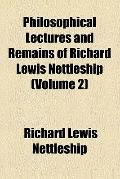 Philosophical lectures and remains of Richard Lewis Nettleship (v. 2)