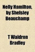 Nelly Hamilton, by Shelsley Beauchamp