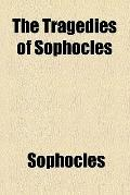 The tragedies of Sophocles (1900)