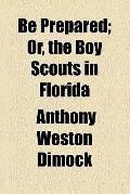Be Prepared; Or, the Boy Scouts in Florida