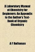 A Laboratory Manual of Chemistry for Beginners