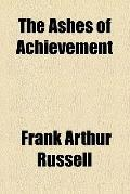 The ashes of achievement