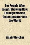 For people who laugh