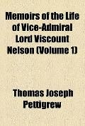Memoirs of the life of vice-admiral lord viscount Nelson (1849)