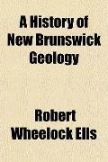 History of New Brunswick Geology