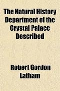 The Natural History Department of the Crystal Palace Described