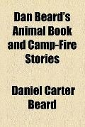 Dan Beard's animal book and camp-fire stories