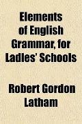 Elements of English Grammar, for Ladies' Schools