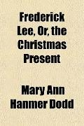 Frederick Lee, Or, the Christmas Present