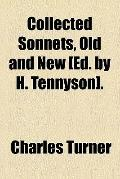 Collected sonnets, old and new [ed. by H. Tennyson]. (1880)
