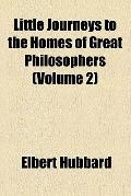 Little journeys to the homes of great philosophers ...