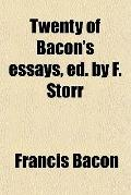 Twenty of Bacon's essays, ed. by F. Storr