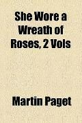 She wore a wreath of roses, 2 vols