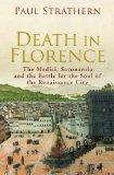 Death in Florence: The Medici, Savonarola and the Battle for the Soul of the Renaissance Cit...