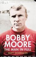 Bobby Moore : The Man in Full