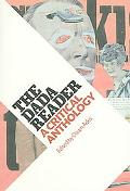 Dada Reader A Critical Anthology