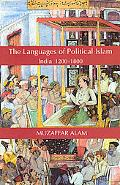 Languages of Political Islam India 1200-1800