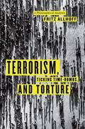 Terrorism, Ticking Time-Bombs, and Torture: A Philosophical Analysis