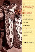 Genealogy of Manners Transformations of Social Relations in France and England from the Four...