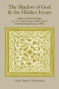 Shadow of God and the Hidden Inam: Religion, Political Order, and Societal Change in Shi'ite...