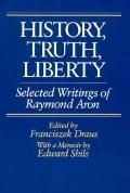 History, Truth, Liberty Selected Writings of Raymond Aron