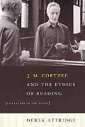 J.M. Coetzee & The Ethics Of Reading Literature In The Event