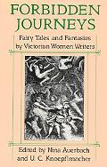 Forbidden Journeys Fairy Tales and Fantasies by Victorian Women Writers