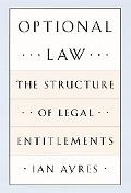 Optional Law The Structure of Legal Entitlements