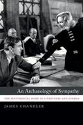 Archaeology of Sympathy : The Sentimental Mode in Literature and Cinema