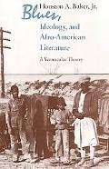 Blues, Ideology and Afro-American Literature