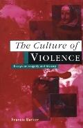 Culture of Violence Essays in Tragedy and History