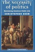 Necessity of Politics Reclaiming American Public Life