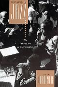 Thinking in Jazz The Infinity Art of Improvisation