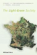 Light-Green Society Ecology and Technological Modernity in France, 1960-2000