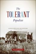 Tolerant Populists, Second Edition : Kansas Populism and Nativism