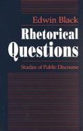 Rhetorical Questions Studies of Public Discourse