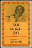 Venda Children's Songs: A Study in Ethnomusicological Analysis