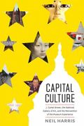 Capital Culture : J. Carter Brown, the National Gallery of Art, and the Reinvention of the M...