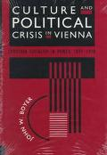 Culture and Political Crisis in Vienna Christian Socialism in Power, 1897-1918