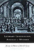 Literary Imagination, Ancient and Modern Essays in Honor of David Grene
