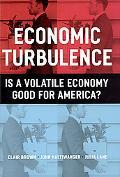Economic Turbulence Is a Volatile Economy Good for America?