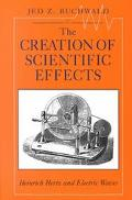 Creation of Scientific Effects Heinrich Hertz and Electric Waves