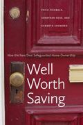 Well Worth Saving : How the New Deal Safeguarded Home Ownership