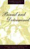 Bound and Determined: Captivity, Culture-Crossing, and White Womanhood from Mary Rowlandson ...