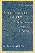 Truth and Beauty Aesthetics and Motivations in Science