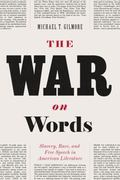 War on Words : Slavery, Race, and Free Speech in American Literature