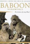 Baboon Metaphysics: Evolution of a Social Mind