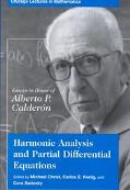 Harmonic Analysis and Partial Differential Equations Essays in Honor of Alberto P. Calderon